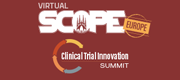 SCOPE Summit Europe & Clinical Trial Innovation Summit - Virtual